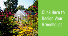 Click here to design your greenhouse